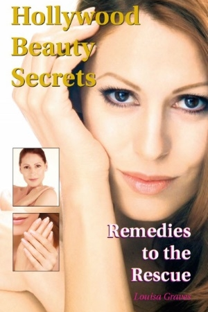 Hollywood Beauty Secrets Remedies To The Rescue
